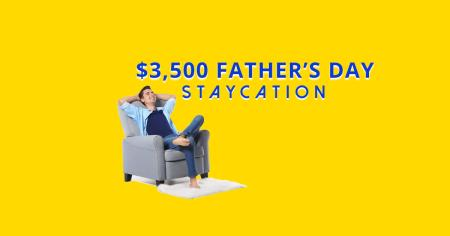 Win a $3500 Father's Day Staycation